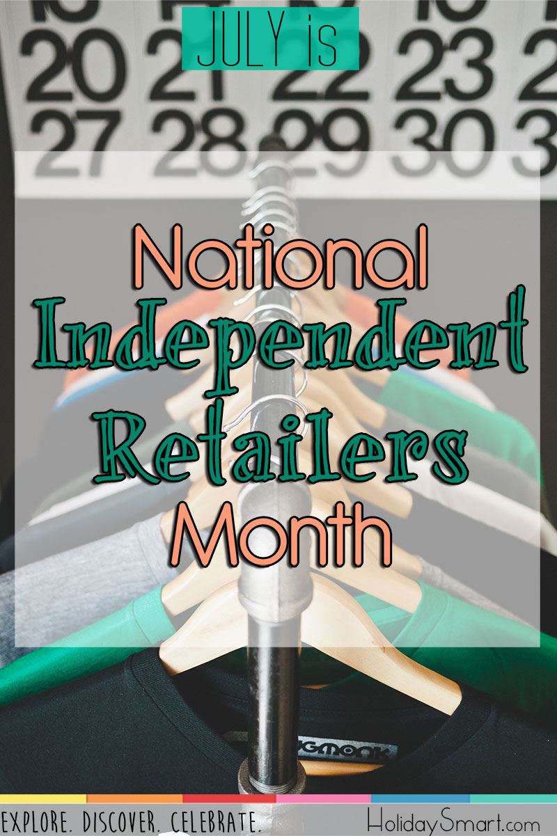 July is National Independent Retailers Month!