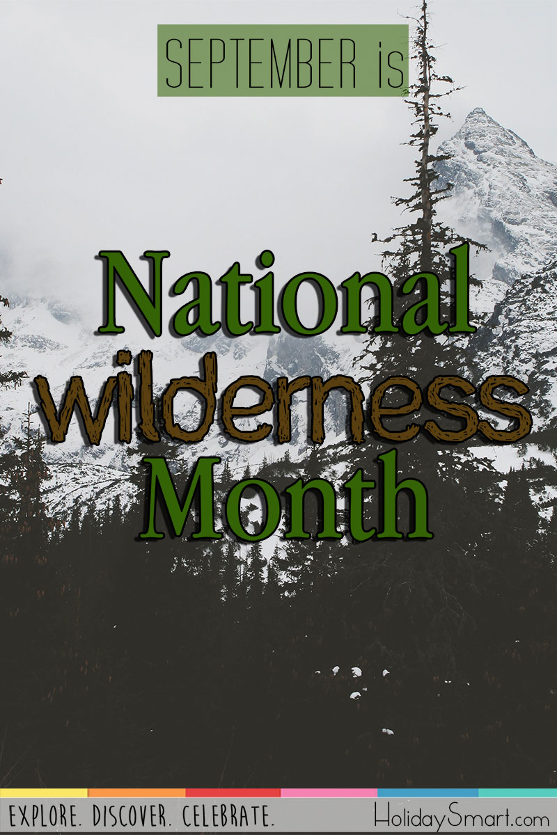September is National Wilderness Month!