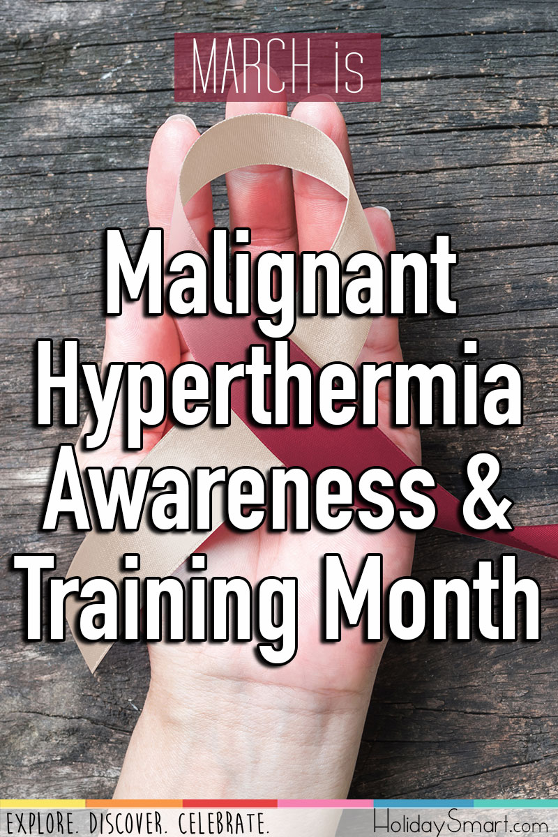 March is Malignant Hyperthermia Awareness & Training Month