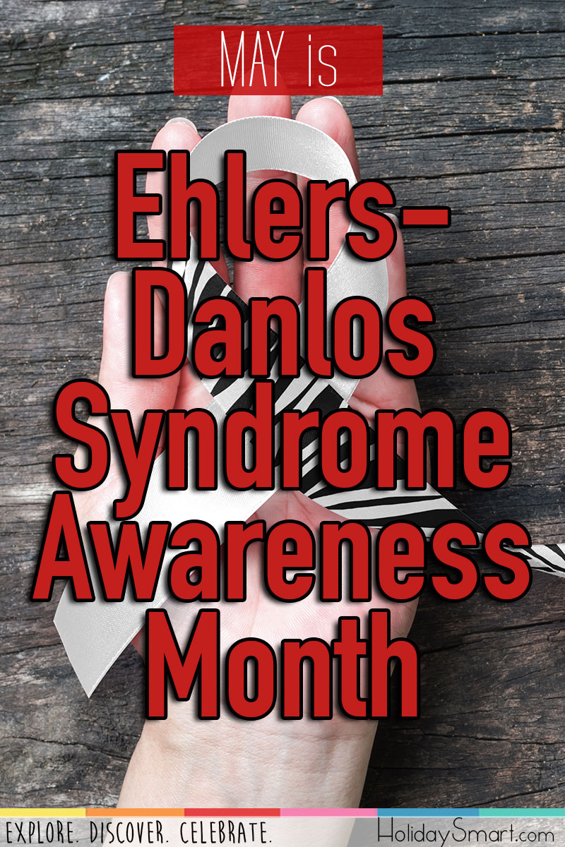 May is Ehlers-Danlos Syndrome - EDS Awareness Month