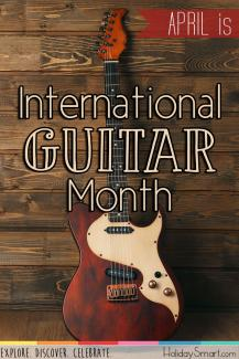 April is International Guitar Month