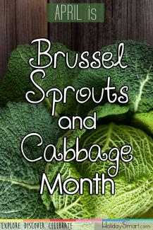 April is Brussel Sprouts and Cabbage Month