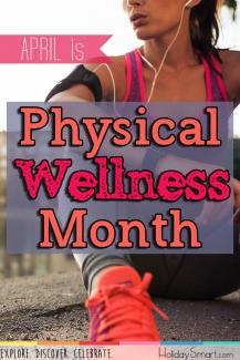 April is Physical Wellness Month