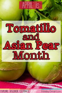 April is Tomatillo and Asian Pear Month