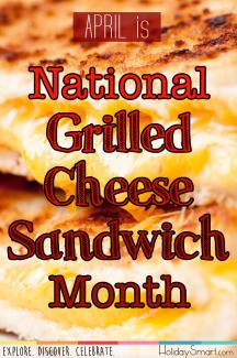 April is National Grilled Cheese Sandwich Month