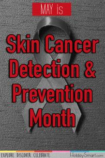 May is Melanoma/Skin Cancer Detection & Prevention Month