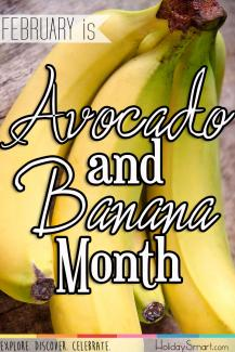 February is Avocado and Banana Month