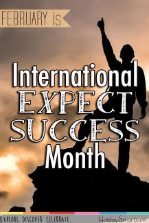 February is International Expect Success Month