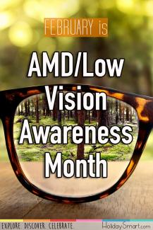 February is AMD/Low Vision Awareness Month