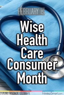 February is Wise Health Care Consumer Month