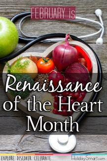 February is Renaissance of the Heart Month
