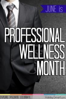June is Professional Wellness Month