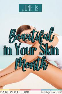 June is Beautiful in Your Skin Month