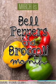 March is Bell Peppers and Broccoli Month
