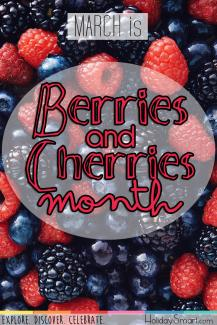 March is Berries and Cherries Month
