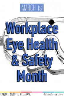 March is Workplace Eye Health & Safety Month