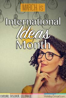 March is International Ideas Month