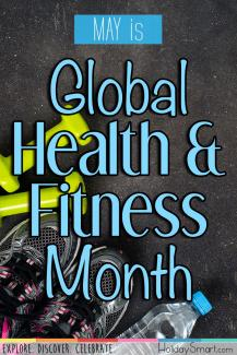 May is Global Health & Fitness Month