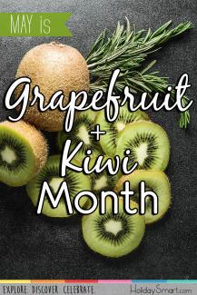 May is Grapefruit & Kiwi Month