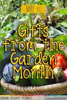 May is Gifts from the Garden Month