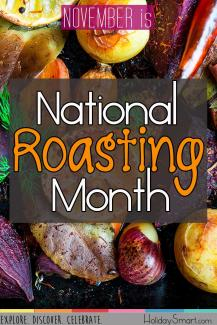 November is National Roasting Month