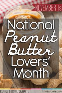 November is National Peanut Butter Lovers' Month