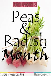 September is Peas & Radish Month!