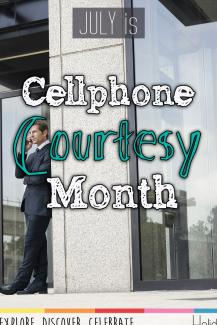 July is Cell Phone Courtesy Month!