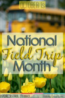 October is National Field Trip Month