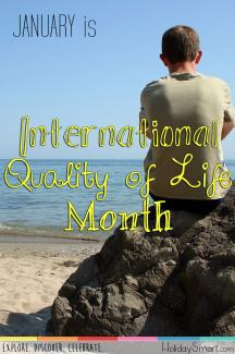 January is International Quality of Life Month