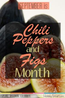 September is Chili Peppers & Figs Month!