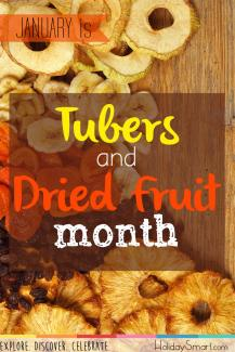 January is Tubers and Dried Fruit Month
