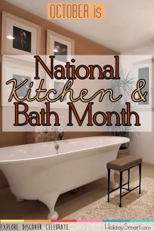 October is National Kitchen & Bath Month