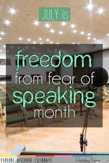 July is Freedom from Fear of Speaking Month!