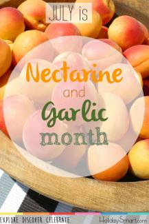 July is Nectarine & Garlic Month!