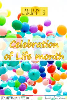 January is Celebration of Life Month