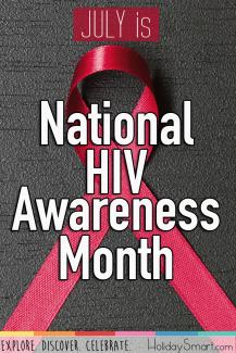 July is National HIV Awareness Month