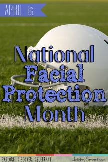 April is National Facial Protection Month