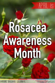 April is Rosacea Awareness Month