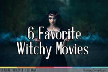 6 Favorite Witchy Movies