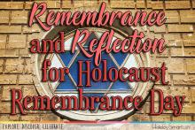 Remembrance and Reflection for Holocaust Remembrance Day