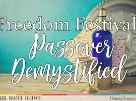 Freedom Festival: Passover Demystified